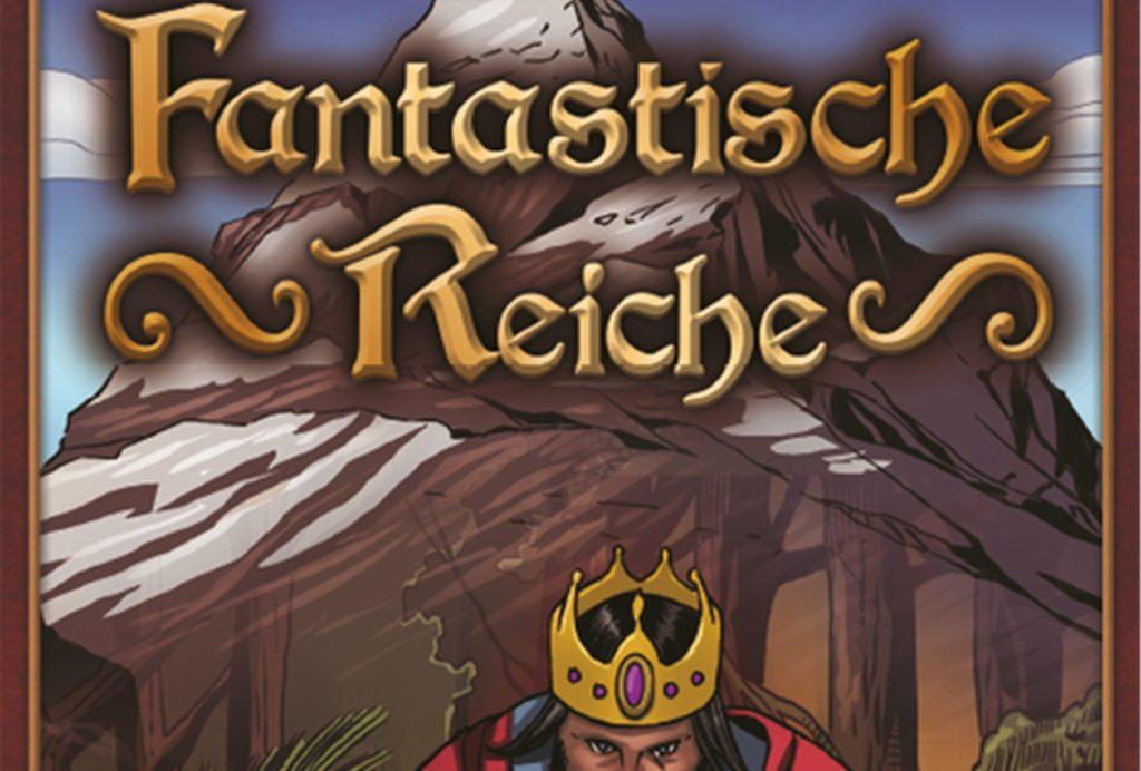 Fantastische Reiche